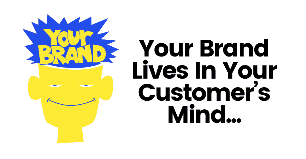 Your audience creates your brand in their heads
